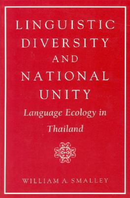 Image for Linguistic Diversity and National Unity: Language Ecology in Thailand