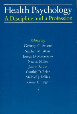 Image for Health Psychology: A Discipline and a Profession (The John D. and Catherine T. MacArthur Foundation Series on Mental Health and Development)