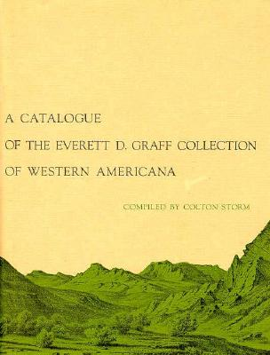 Image for A Catalogue of the Everett D. Graff Collection of Western Americana