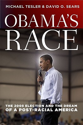 Image for Obama's Race: The 2008 Election and the Dream of a Post-Racial America (Chicago Studies in American Politics)