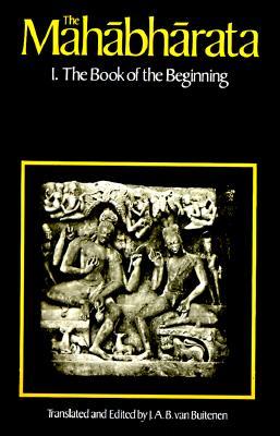 The Mahabharata, Volume 1: Book 1:  The Book of the Beginning
