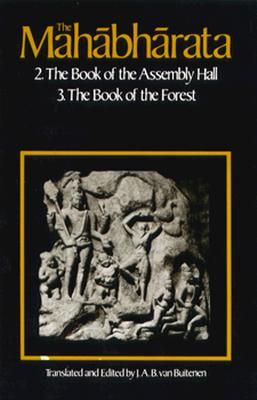 Image for The Mahabharata, Volume 2: Book 2:  The Book of Assembly; Book 3: The Book of the Forest (Mahabharata (English Translation by Univ of Chicago Press))