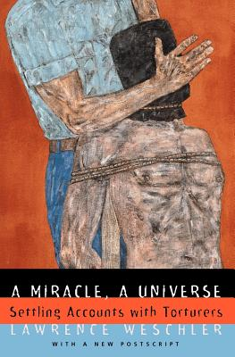 Image for A Miracle, A Universe: Settling Accounts with Torturers