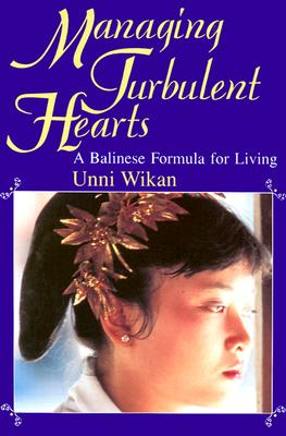 Image for Managing Turbulent Hearts: A Balinese Formula for Living
