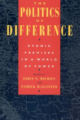 Image for The Politics of Difference: Ethnic Premises in a World of Power