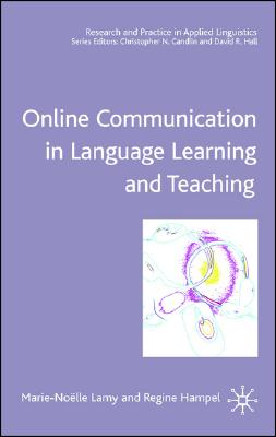 Image for Online Communication in Language Learning and Teaching (Research and Practice in Applied Linguistics)
