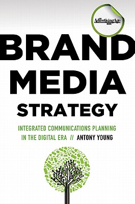 Image for Brand Media Strategy: Integrated Communications Planning in the Digital Era