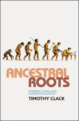 Ancestral Roots: Modern Living and Human Evolution (Macmillan Science), Clack, T.