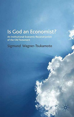 Image for Is God an Economist?: An Institutional Economic Reconstruction of the Old Testament