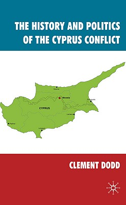 The History and Politics of the Cyprus Conflict, Dodd, Clement