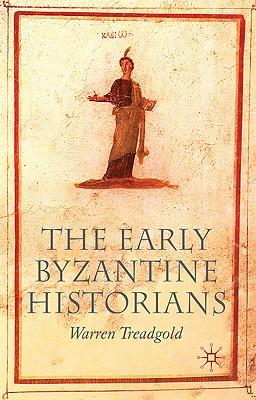 The Early Byzantine Historians, Treadgold, W.