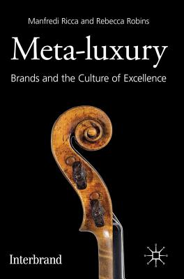 Meta-Luxury: Brands and the Culture of Excellence, Ricca, Manfredi And  Rebecca Robins