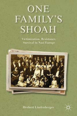 Image for One Familys Shoah: Victimization, Resistance, Survival in Nazi Europe (Studies in European Culture and History)