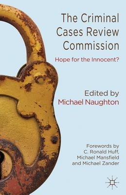 The Criminal Cases Review Commission: Hope for the Innocent?, Naughton, Michael