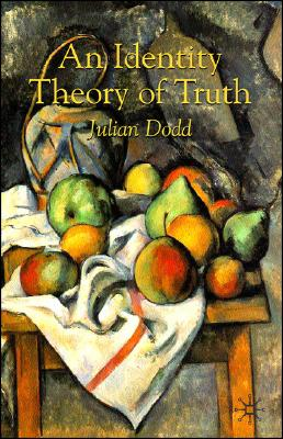 An Identity Theory of Truth, Dodd, Julian