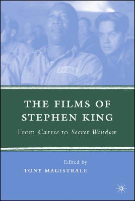 The Films of Stephen King: From Carrie to Secret Window, Magistrale, T.