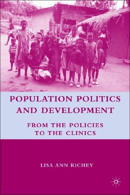 Image for Population Politics and Development: From the Policies to the Clinics