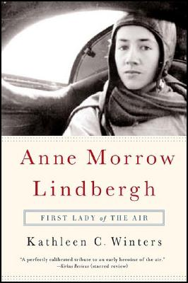 Anne Morrow Lindbergh: First Lady of the Air, Winters, Kathleen C.