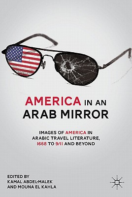 Image for America in An Arab Mirror: Images of America in Arabic Travel Literature: An Anthology