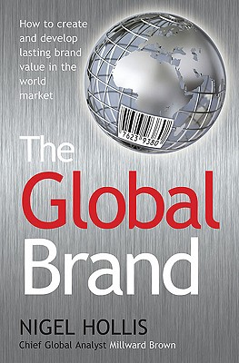 Image for The Global Brand: How to Create and Develop Lasting Brand Value in the World Market