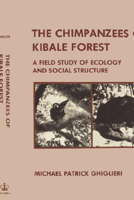 Image for The Chimpanzees of Kibale Forest: A Field Study of Ecology and Social Structure