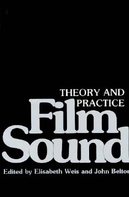 Image for Film Sound: Theory and Practice