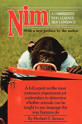 Image for Nim: A Chimpanzee Who Learned Sign Language (Animal Intelligence Series)