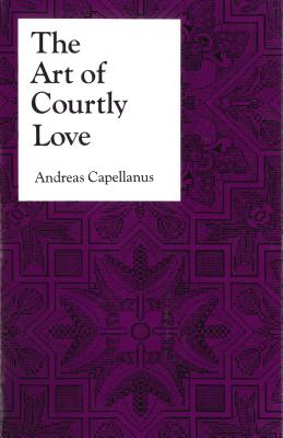 Image for The Art of Courtly Love (Records of Civilization)
