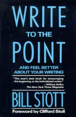 Image for WRITE TO THE POINT AND FEEL BETTER ABOUT YOUR WRITING