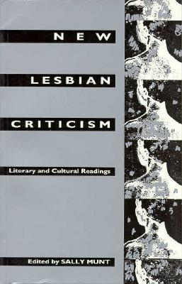 Image for New Lesbian Criticism: Literary and Cultural Readings (Between Men-Between Women Lesbian and Gay Studies)