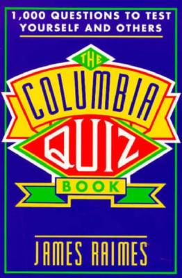 Image for The Columbia Quiz Book: 1,000 Questions to Test Yourself and Others
