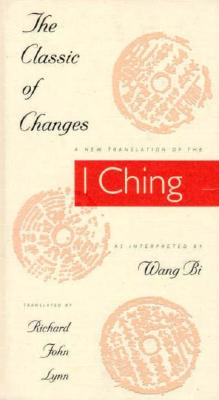 """Image for The Classic of Changes: A New Translation of the """"I Ching"""" as Interpreted by Wang Bi"""