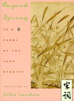 Image for Beyond Spring: T'Zu Poems of the Sung Dynasty