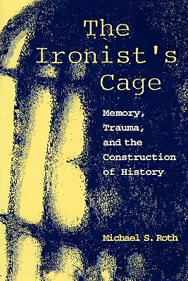 Image for The Ironist's Cage