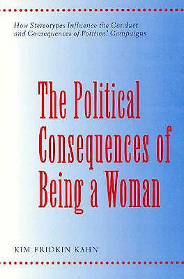 The Political Consequences of Being a Woman, Kim Fridkin Kahn (Author)