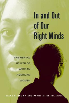 Image for In and Out of Our Right Minds: The Mental Health of African American Women