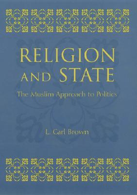 Image for Religion and State: The Muslim Approach to Politics