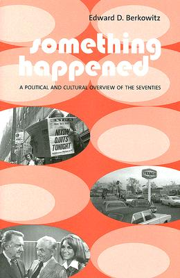 Image for Something Happened: A Political and Cultural Overview of the Seventies