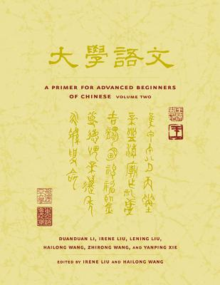 Image for A Primer for Advanced Beginners of Chinese, Traditional Characters: Vol. 2