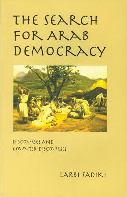 The Search for Arab Democracy, Sadiki, Larbi