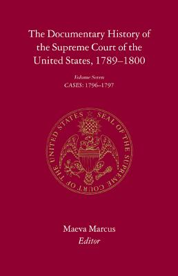 Image for The Documentary History of the Supreme Court of the United States, 1789-1800: Volume 7