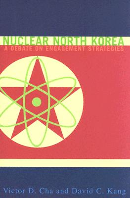 Image for Nuclear North Korea: A Debate on Engagement Strategies