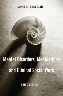 Mental Disorders, Medications, and Clinical Social Work, Austrian, Sonia