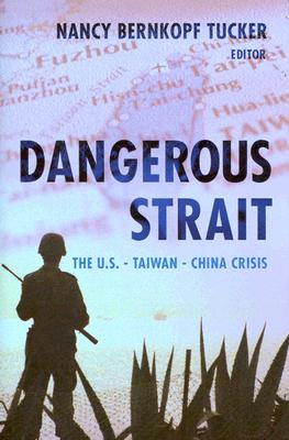 Image for Dangerous Strait: The U.S.-Taiwan-China Crisis