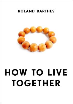 Image for How to Live Together: Novelistic Simulations of Some Everyday Spaces
