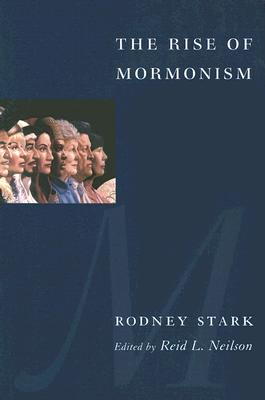 The Rise of Mormonism, Stark, Rodney