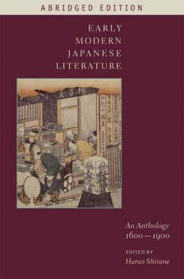 Early Modern Japanese Literature: An Anthology, 1600-1900 (Abridged Edition) (Translations from the Asian Classics), Shirane, Haruo (ed.)