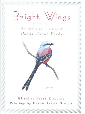 Bright Wings: An Illustrated Anthology of Poems About Birds