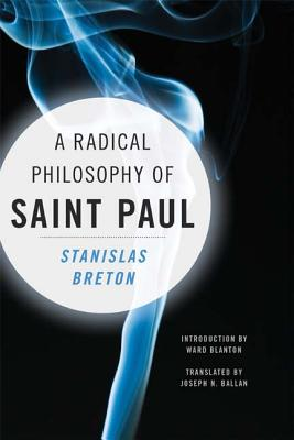 Image for A Radical Philosophy of Saint Paul (Insurrections: Critical Studies in Religion, Politics, and Culture)