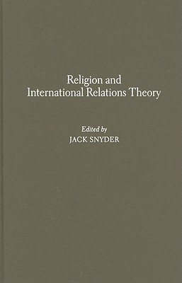 Image for Religion and International Relations Theory (Religion, Culture, and Public Life)